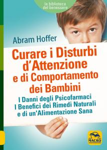 LIBRO - CURARE I DISTURBI D'ATTENZIONE E DI COMPORTAMENTO DEI BAMBINI - Sempredisponibile.it