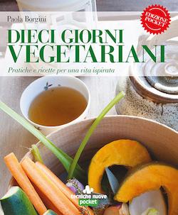 Libro - Dieci Giorni Vegetariani - Paola Borgini - Sempredisponibile.it