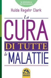 Libro - La Cura di Tutte le Malattie - Sempredisponibile.it
