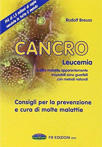 Libro - Cancro Leucemia - Rudolf Breuss - Sempredisponibile.it