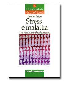 Libro - Stress e Malattia - Bruno Brigo - Sempredisponibile.it